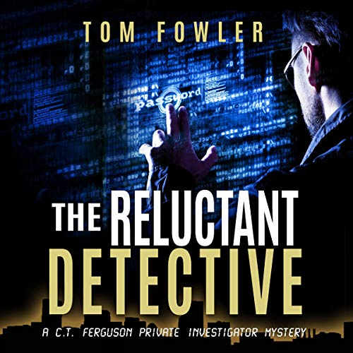 The Reluctant Detective: A C.T. Ferguson Private Investigator Mystery audiobook cover art