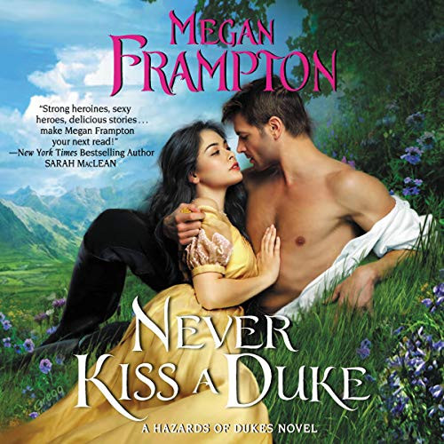 Never Kiss a Duke: A Hazards of Dukes Novel