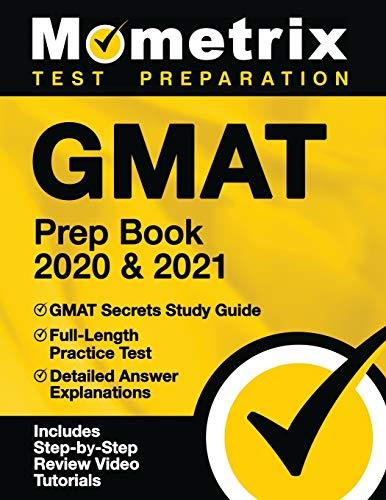 GMAT Prep Book 2020 & 2021: GMAT Secrets Study Guide, Full-Length Practice...