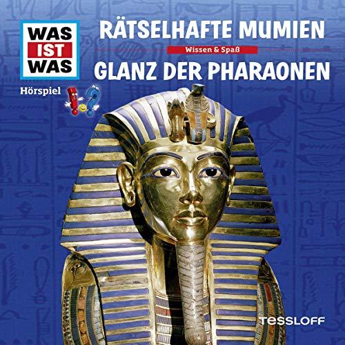 Rätselhafte Mumien / Glanz der Pharaonen Titelbild