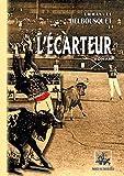 L'Ecarteur (roman landais) (French Edition)