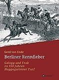 Berliner Rennfieber: Galopp und Trab zu 150 Jahren Hoppegartener Turf
