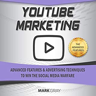 YouTube Marketing: Advanced Features and Advertising Techniques to Win the Social Media Warfare cover art