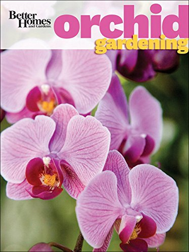 Orchid Gardening: Better Homes and Gardens (Better Homes & Gardens)