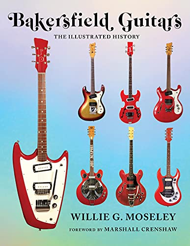 Bakersfield Guitars: The Illustrated History (English Edition)
