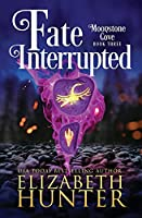 Fate Interrupted: A Paranormal Women's Fiction Novel (Moonstone Cove)