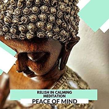 Relish In Calming Meditation - Peace Of Mind