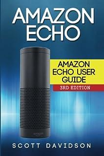 Amazon Echo: Amazon Echo User Guide