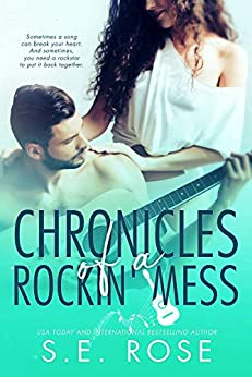 Chronicles of a Rockin' Mess: A Rockstar Romantic Comedy by [S.E. Rose]