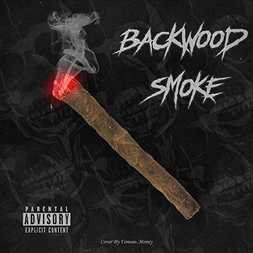 Backwood Smoke [Explicit]