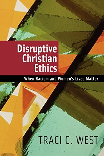 Disruptive Christian Ethics: When Racism and Women's Lives Matter by West, Traci C.(January 16, 2006) Paperback
