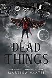 Dead Things: Season Three (Dead Things Omnibus Book 3)