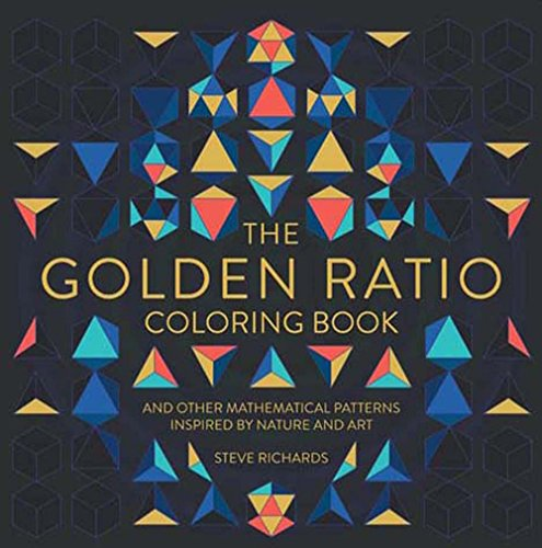 GOLDEN RATIO COLOR BK: And Other Mathematical Patterns Inspired by Nature and Art