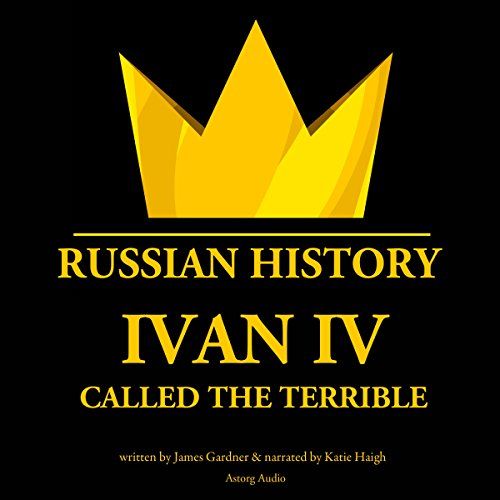 Ivan IV, Called the Terrible, Tsar of Moscovy audiobook cover art