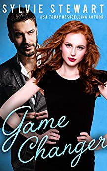 Game Changer: An Opposites-Attract Romantic Comedy by [Sylvie Stewart]