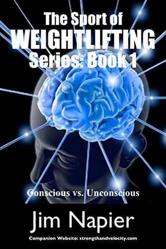 The Sport of Weightlifting Series Book One: Conscious vs. Unconscious