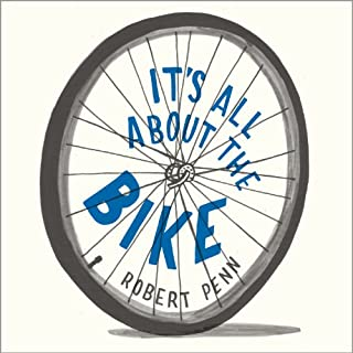 It's All About the Bike     The Pursuit of Happiness on Two Wheels              By:                                                                                                                                 Robert Penn                               Narrated by:                                                                                                                                 Jonathan Cowley                      Length: 5 hrs and 40 mins     118 ratings     Overall 4.3