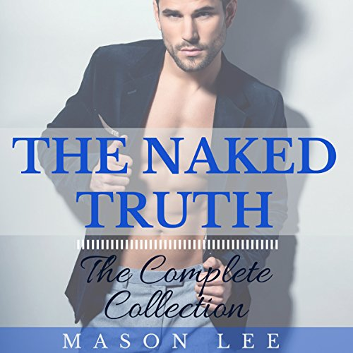 The Naked Truth: The Complete Collection audiobook cover art
