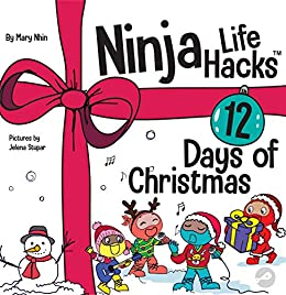 Ninja Life Hacks 12 Days of Christmas : A Children's Book About Christmas with the Ninjas