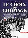 Le choix du chômage: De Pompidou à Macron, enquête sur les racines de la violence économique