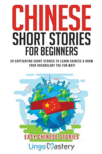 Compare Textbook Prices for Chinese Short Stories For Beginners: 20 Captivating Short Stories to Learn Chinese & Grow Your Vocabulary the Fun Way! Easy Chinese Stories  ISBN 9781951949044 by Lingo Mastery