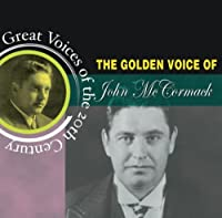 The Golden Voice of John McCormack by John McCormack