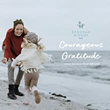 Courageous Gratitude: Celebrate Your Journey through Motherhood (Playtime Presence Series)