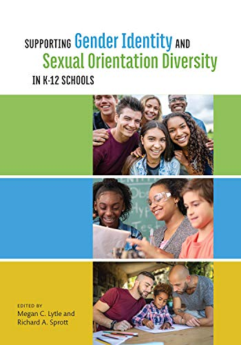 Supporting Gender Identity and Sexual Orientation Diversity in K-12 Schools (Perspectives on Sexual Orientation and Diversity)
