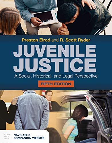 Juvenile Justice: A Social, Historical, and Legal Perspective: A Social, Historical, and Legal Perspective