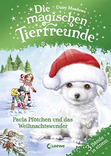Die magischen Tierfreunde - Paula Pfötchen und das Weihnachtswunder: Weihnachtliches Erstlesebuch mit süßen Tieren ab 7 Jahre