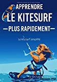 Apprendre Le Kitesurf Plus Rapidement:...