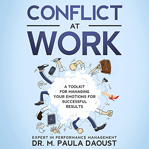 Listen Conflict at Work: A Toolkit for Managing Your Emotions for Successful Results. audio book