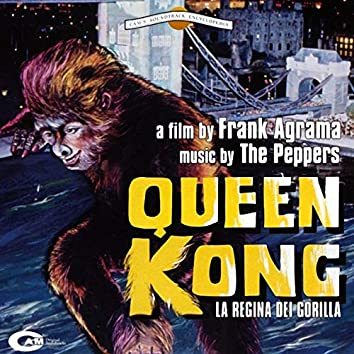 Queen Kong (Original Motion Picture Soundtrack)