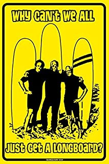 Seaweed Surf Co. Why Can't We All Just Get A Longboard? Aluminum Metal Poster Sign Wall Decor