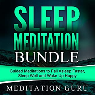Sleep Meditation Bundle     Guided Meditations to Fall Asleep Faster, Sleep Well and Wake Up Happy              By:                                                                                                                                 Meditation Guru                               Narrated by:                                                                                                                                 Meditation Guru                      Length: 11 hrs and 35 mins     6 ratings     Overall 4.2