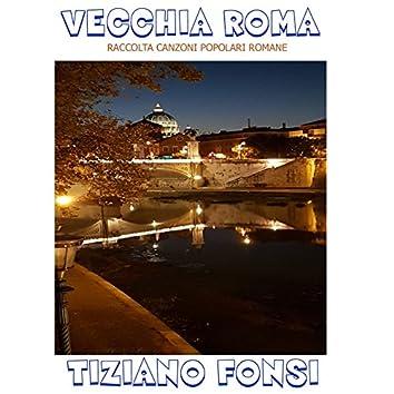 Vecchia Roma (Raccolta canzoni popolari romane)