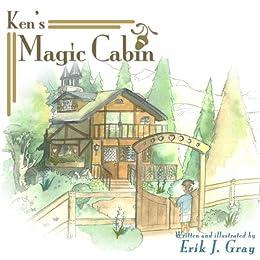 Ken S Magic Cabin Kindle Edition By Grey Erik Children Kindle Ebooks Amazon Com