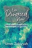 I'm Divorced Now: Heartbreak and Healing