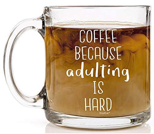 Shop4Ever Coffee Because Adulting is Hard Novelty Glass Coffee Mug Tea Cup Gift ~ Funny ~ (13 oz, Clear)
