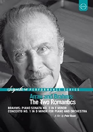 Arrau & Brahms: The Two Romantics