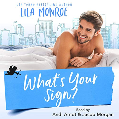 What's Your Sign? Audiobook By Lila Monroe cover art