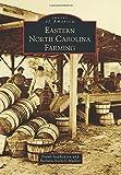 Eastern North Carolina Farming (Images of America)