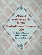 By Barbara L. Wheeler - Clinical Training Guide for the Student Music Therapist (8/16/05)