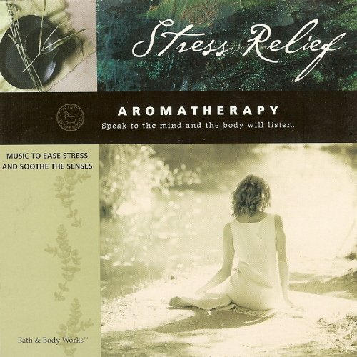 Stress Relief: Music To Ease Stress and Soothe the Senses (Aromatherapy)