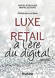 Luxe et Retail à l'ère du digital - 2e éd. À l'ère du digital