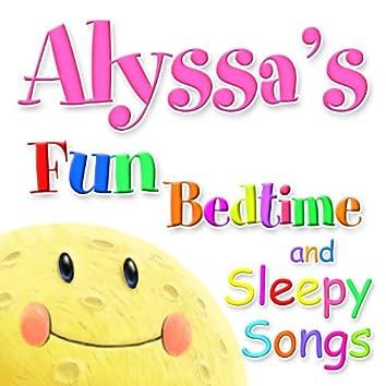 Fun Bedtime and Sleepy Songs For Alyssa