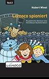 Lomoco spioniert (Die galaktischen Abenteuer eines himmelblauen Haushaltsroboters, Band 2)