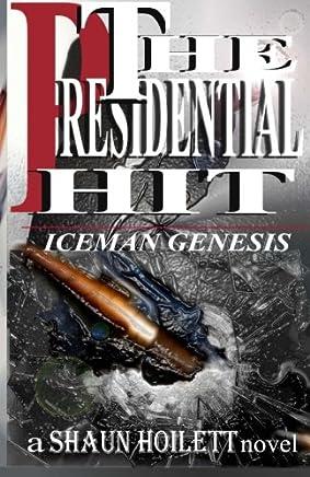 The Presidential Hit-Iceman Genesis: Volume 1