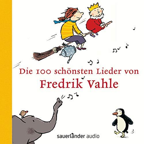 Die 100 schönsten Lieder von Fredrik Vahle: Kinderlieder ab 3 Jahren