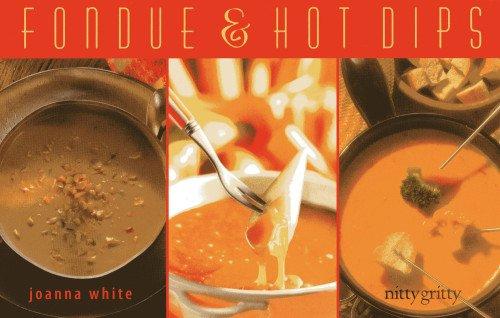 Fondue & Hot Dips (Nitty Gritty Cookbooks)